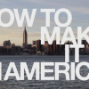 [12pics] How To Make It In America